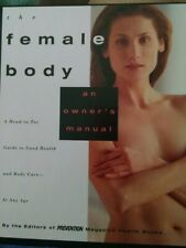 The Female Body An Owner's Manual A Head to Toe Guide Good Health Good Hardcover