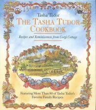 The Tasha Tudor Cookbook: Recipes and Reminiscences from Corgi Cottage by Tasha