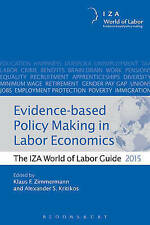 Evidence-based Policy Making in Labor Economics: The IZA World of Labor Guide 20