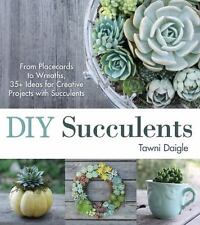 DIY Succulents: From Placecards to Wreaths, 35+ Ideas for Creative Projects