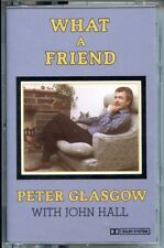 PETER GLASGOW - WHAT A FRIEND (1985) - CASSETTE TAPE