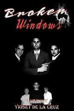 Broken Windows by Yioset De La Cruz (2006, Paperback)