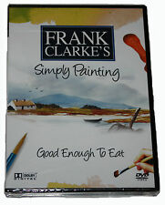 FRANK CLARKE'S - Simply Painting -Good Enough To Eat - DVD -   NEW IN SEALED BOX