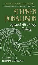 Against All Things Ending by Donaldson, Stephen R.