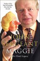 Maggie: Her Fatal Legacy by John Sergeant, Acceptable Used Book (Paperback) FREE