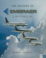 NEW The History of Embraer by Jeffrey L. Rodengen