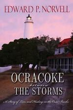 Ocracoke Between the Storms: A Story of Love & Healing on the Outer-ExLibrary