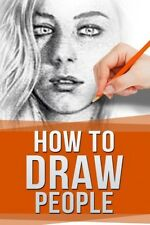 How to Draw People Drawing For Beginners The Easy Guide to Sketching People