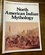 The Library of the World's Myths and Legends: North American Indian Mythology