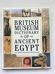 The British Museum Dictionary of Ancient Egypt, Shaw, Ian & Nicholson, Paul T.,