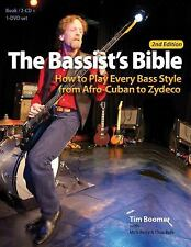 The Bassist's Bible : How to Play Every Bass Style from Afro-Cuban to Zydeco...
