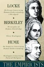 The Empiricists : Locke: Concerning Human Understanding; Berkeley: Principles...
