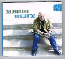 DAVE LIEBMAN GROUP - IN A MELLOW TONE - CD 10 TITRES - 2004 - NEUF NEW NEU