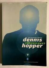 Dennis Hopper A Keen Eye Artist Photographer Filmaker Rudi Fuchs Exhibit 2001