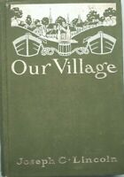 Our Village by Joseph C. Lincoln