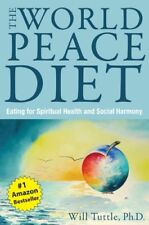 World Peace Diet: Eating for Spiritual Health and