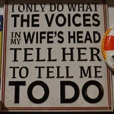 "I ONLY DO WHAT THE VOICES IN MY WIFE'S HEAD TELL4X5""MENS REFRIGERATOR CAR MAGNET"