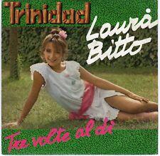 """Laura Bitto – Trinidad / Tre volte al dì  Vinile 7""""  ITA 1984 ITALO DISCO NUOVO"""