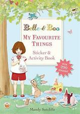 My Favourite Things: A Sticker and Activity Book (Belle & Boo) by Sutcliffe, Man