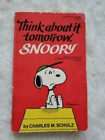 SNOOPY, THINK ABOUT IT TOMORROW- PEANUTS - CHARLIE BROWN - CHARLES M.SCHULZ 1976