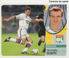 CHRISTOPHE DELMOTTE # OLYMPIQUE LYONNAIS VIGNETTE STICKER  PANINI FOOT 2003
