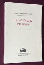 EO 1/25 nominatifs M.BLEUSTEIN-BLANCHET LA NOSTALGIE DU FUTUR ex.de Michel DEBRÉ
