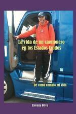 La Vida de un Camionero en Los Estados Unidos by Lisvany Oliva (2016, Paperback)
