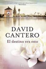 El destino era esto  /  This was Fate (Spanish Edition) by Cantero, David in Us