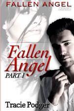 Part I: Fallen Angel Pt. 1 by Tracie Podger (2013, Paperback)