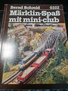 Märklin 0322 Bernd Schmid  Märklin-Spaß mit mini-club -