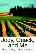 Jody, Quack, and Me by Parthy Gossett (2003, Paperback) SIGNED