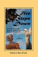 Five Steps Down : Studies about the Mind of Christ in the Book of Philippians...