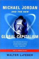 Michael Jordan and the New Global Capitalism by Walter LaFeber (2002,...