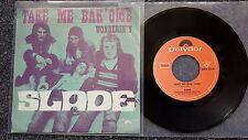 Slade - Take me bak 'ome 7'' Single BELGIUM
