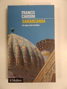 FRANCO CARDINI - SAMARCANDA - IL MULINO