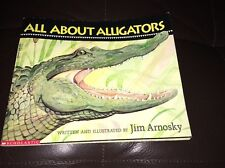 All About Alligators by Jim Arnosky 2008 Children's Scholastic Paperback Book