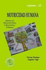 Motricidad Humana : Aportes a la Educacion Fisica, la Recreacion y el Deporte...