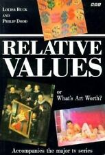 Relative Values: or What's Art Worth? by Philip Dodd and Louisa Buck (1994,...
