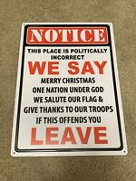 Notice This Place Is Politically Incorrect Aluminum Note Metal 12X17 Sign