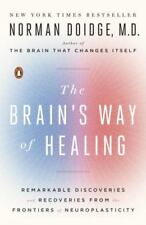The Brain's Way of Healing Remarkable Discoveries and Recoveries Neuroplasticity
