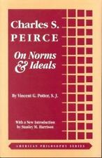 CHARLES S. PEIRCE ON NORMS & IDEALS - NEW PAPERBACK BOOK