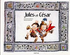 Jules et César - Emilie de Turckheim & Marianne Barcilon - Eds. Naïve - 2013