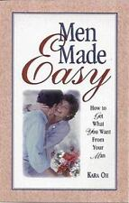 Men Made Easy : How to Get What You Want from Your Man-ExLibrary