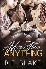 Less Than Nothing Ser.: More Than Anything by R. E. Blake (2014, Paperback)
