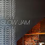 SLOW-JAM