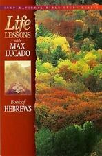 Inspirational Bible Study: Book of Hebrews by Max Lucado (1997, Paperback)
