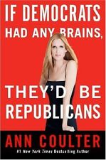 If Democrats Had Any Brains, Theyd Be Republicans by Ann Coulter