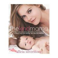 THE KIND MAMA by Alicia Silverstone ~ Brand NEW Paperback Book