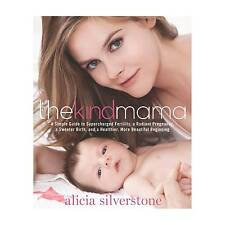 The Kind Mama : A Simple Guide to Supercharged Fertility, a Radiant Pregnancy