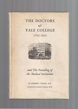 1700s US DOCTORS Founding YALE MEDICAL SCHOOL 1960 H Thoms 1st Ed Hc/Dj Book VTG